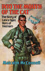 Into the Mouth of the Cat: The Story of Lance Sijan, Hero of Vietnam by Malcolm McConnell (Hardback, 1984)