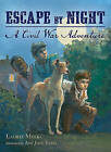 Escape by Night: A Civil War Adventure by Laurie Myers (Hardback, 2011)