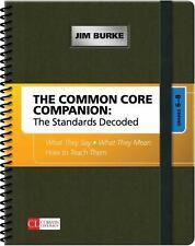 Corwin Literacy: The Common Core Companion: the Standards Decoded, Grades 6-8...