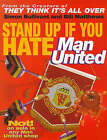 Stand Up If You Hate Manchester United by Simon Bullivant, Bill Matthews (Paperback, 1998)