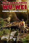 Viaje a Un Planeta Wu-Wei by Gabriel Bermudez Castillo (Paperback / softback, 2013)
