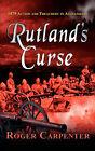 Rutland's Curse by Roger Carpenter (Paperback, 2005)