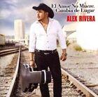El Amor No Muere, Cambia De Lugar by Alex Rivera (CD, Jun-2014, Del Records)