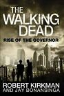 The Walking Dead: Rise of the Governor 1 by Robert Kirkman and Jay Bonansinga (2011, Hardcover)