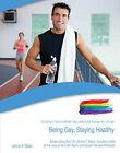 Being Gay, Staying Healthy: The Gallup's Guide to Modern Gay, Lesbian & Transgender Lifestyle by James T. Sears, Jaime Seba, Jan Christian Schinke (Hardback, 2011)