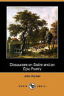 Discourses on Satire and on Epic Poetry (Dodo Press) by John Dryden (Paperback / softback, 2009)