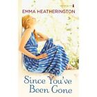 Since You've Been Gone by Emma Heatherington (Paperback, 2010)