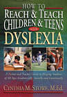 How to Reach and Teach Children and Teens with Dyslexia by C.M. Stowe (Paperback, 2000)