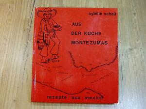 Aus-der-Kueche-Montezumas-Rezepte-aus-Mexiko-von-Sybille-Schall