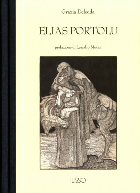 Elias Portolu / Grazia Deledda ; prefazione di Leandro Muoni