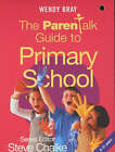 The  Parentalk  Guide to Primary School by Wendy Bray (Paperback, 2003)