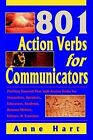 801 Action Verbs for Communicators: Position Yourself First with Action Verbs for Journalists, Speakers, Educators, Students, Resume-Writers, Editors & Travelers by Anne Hart (Paperback / softback, 2004)