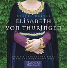 Elisabeth von Thüringen von Steffi Baltes (2007)
