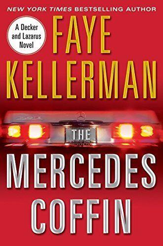 The Mercedes Coffin (Peter Decker & Rina Lazarus Novels) By Fasye Kellerman