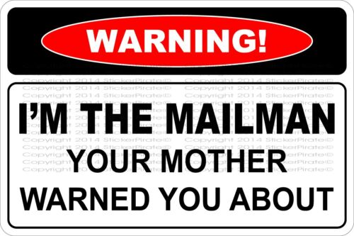 "*Aluminum* Warning I/'m The Mailman 8/""x12/"" Metal Novelty Sign  NS 616"