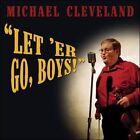 Let 'er Go, Boys! by Michael Cleveland (Bluegrass) (CD, Jun-2006, Rounder Records)