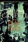 The Play of the Eyes by Professor Elias Canetti (Paperback / softback, 2005)