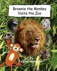 Brownie the Monkey Visits the Zoo by Tagore Ramoutar (Paperback / softback, 2012)