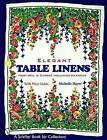 Elegant Table Linens: From Weil & Durrse Including Wilendur by Michelle Hayes (Paperback, 2004)
