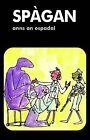 Spagan Anns an Ospadal by Ellen Blance, Ann Cook (Paperback, 2009)