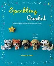 Sparkling Crochet: Make Amigurumi Animals with Yarn That Glitters by Mitsuki...