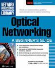 Optical Networking: A Beginner's Guide by Toby Velte, Robert C. Elsenpeter (Paperback, 2002)