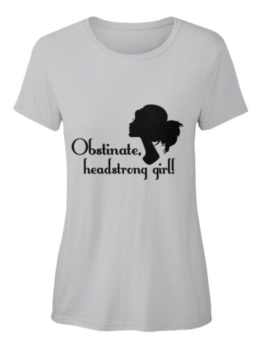 Obstinate N//a Standard Women/'s T-Shirt Headstrong Girl! On trend Obstinate