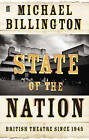 State of the Nation: British Theatre Since 1945 by Michael Billington (Paperback, 2007)