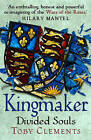 Kingmaker: Divided Souls by Toby Clements (Hardback, 2016)