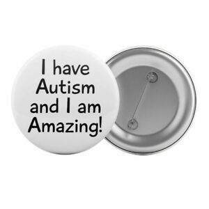 I-Have-Autism-and-I-Am-Amazing-Badge-Button-Pin-1-25-034-32mm-Asperger-039-s-Syndrome