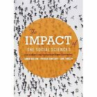 The Impact of the Social Sciences: How Academics and Their Research Make a Difference by Patrick Dunleavy, Jane Tinkler, Simon Bastow (Paperback, 2014)