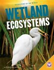 Wetland Ecosystems by Nikole Brooks Bethea (Hardback, 2015)