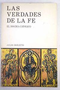 Las-verdades-de-la-fe-el-dogma-catolico-Bonatto-Giulio