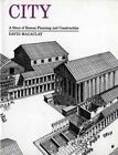 City: A Story of Roman Planning and Construction by David Macaulay (Paperback, 1983)