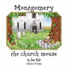 Montgomery the Church Mouse by Jane Byle (Paperback, 2014)