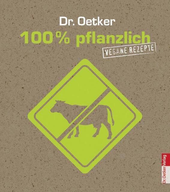 100% pflanzlich von Dr.Oetker (2012, Gebundene Ausgabe), UNGELESEN
