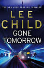 Gone Tomorrow: (Jack Reacher 13) by Lee Child (Paperback, 2009)