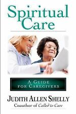 Spiritual Care: A Guide for Caregivers Shelly, Judith Allen Paperback