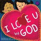 I Love U, by God by Maris Stella, Kyla Christie (Novelty book, 2011)