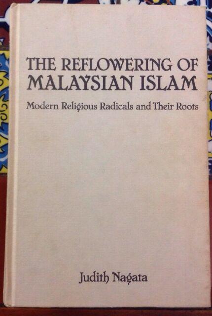 The Reflowering of Malaysian Islam by Judith Nagata 1984 Hardcover UBC Press