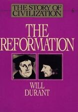 The Reformation (The Story of Civilization VI) Durant, Will Hardcover