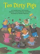 Ten Dirty Pigs : An Upside-Down Turn Around by Carol Roth (2008, Board Book)