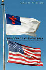 Democracy vs. Theocracy: The President and the Senate Will Decide Your Future by Joann M MacDonald (Paperback / softback, 2008)