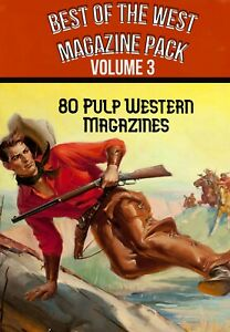 Best of the West VOLUME 3 - 80 Western adventure-crime & mystery pulp magazines