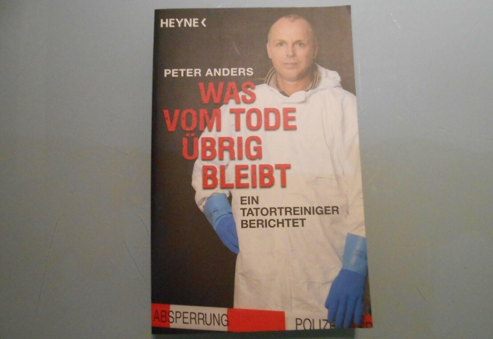 Was vom Tode übrig bleibt von Peter Anders - Peter Anders