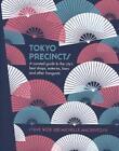 Tokyo Precincts von Michelle Mackintosh und Steve Wide (2015, Gebundene Ausgabe)