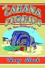 The Cabana Stories Oh Those Childhood Days... by Terry Black 9780595378937
