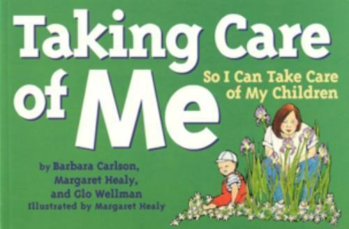 Taking Care of Me : (So I Can Take Care of My Children) SIGNED by author