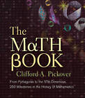 The Math Book: From Pythagoras to the 57th Dimension, 250 Milestones in the History of Mathematics by Clifford A. Pickover (Paperback, 2012)