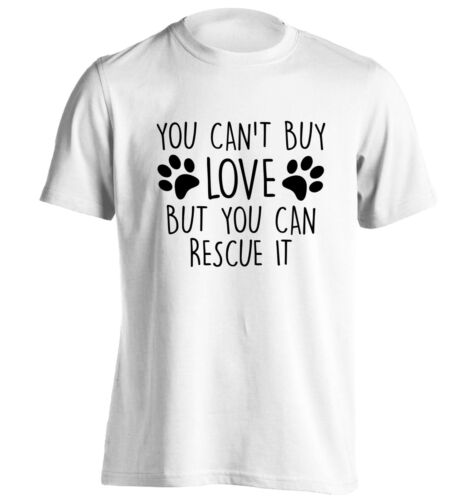 Can/'t buy love but can rescue it t-shirt puppy dog cat pet animal kitten 467